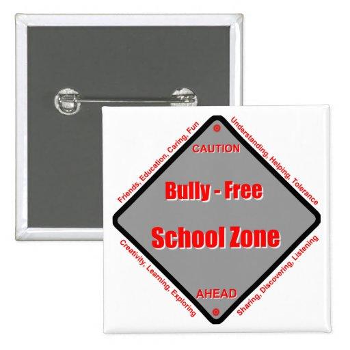 Matón - zona de la escuela libre pins