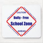 Matón - zona de la escuela libre alfombrilla de raton