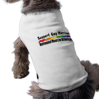 Matrimonial Misery Equality Dog Shirt