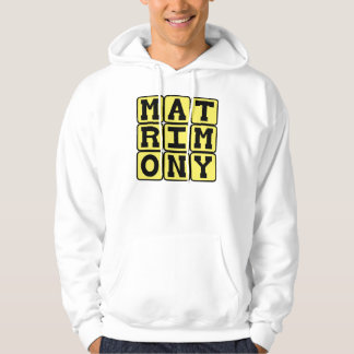 Matrimony, The Institution of Marriage Hoodie