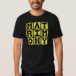 Matrimony, The Institution of Marriage T-Shirt