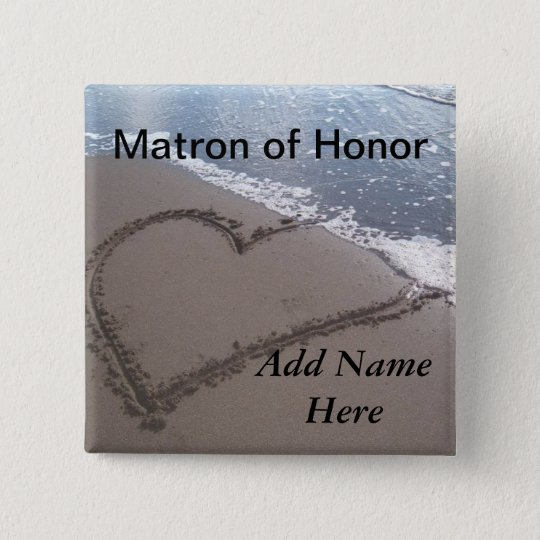 Matron Of Honor Beach Wedding Button