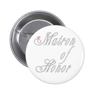 Matron of Honor Classy Grays Pinback Button