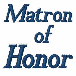Matron of Honor Embroidered Shirt