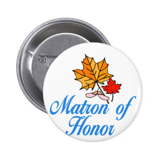 Matron of honor - fall pinback button
