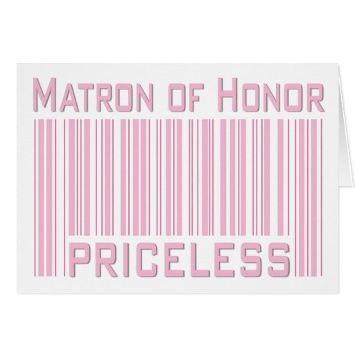 Matron of Honor Priceless Cards