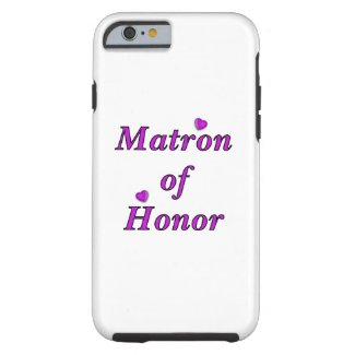 Matron of Honor Simply Love Tough iPhone 6