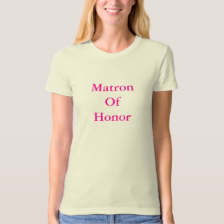 MatronOf Honor T-Shirt