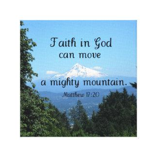 Matt:17:20 Faith in God can move a mighty mountain Canvas Print