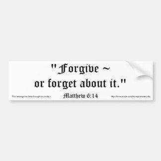 Matt 6:14 bumper stickers