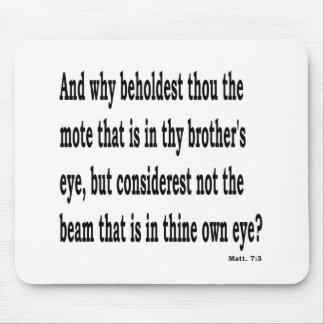 Matt. 7:3,w mouse pad