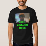 matt, FREE MUSTACHE RIDES T Shirts