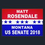 "Matt Rosendale Montana US Senate 2018 Lawn Sign<br><div class=""desc"">Matt Rosendale Montana US Senate 2018 popular red white and blue yard sign.</div>"