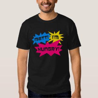 ¡Matt, tengo hambre! Camisas
