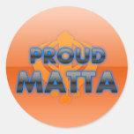 Matta orgulloso, orgullo de Matta Etiqueta Redonda