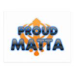 Matta orgulloso, orgullo de Matta Tarjeta Postal