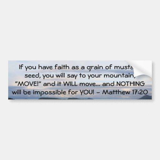 matthew 17 20 motivational bible quote bumper sticker zazzle