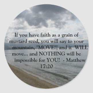 Matthew 17:20 - Motivational Inspirational Quote Classic Round Sticker