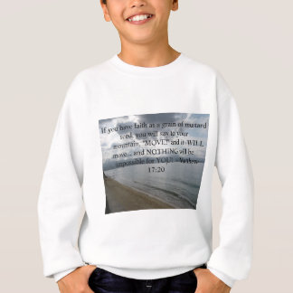 Matthew 17:20 - Motivational Inspirational Quote Sweatshirt