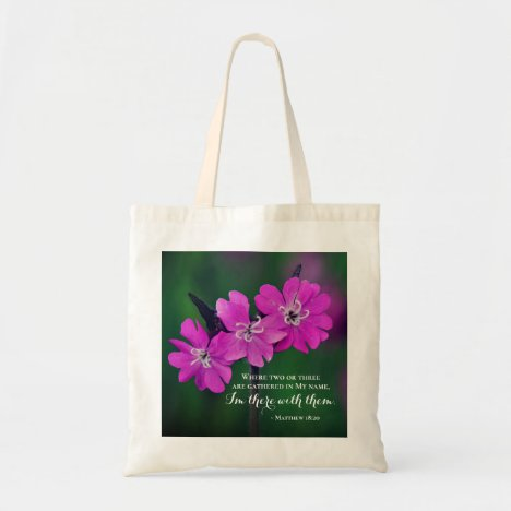 Matthew 18:20l Two or Three Gather in My Name Tote Bag