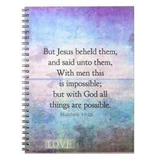 Matthew 19:26 Inspirational Bible Verse with art Note Book