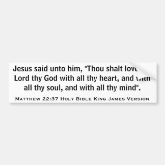 Matthew 22:37 Holy Bible King James Version Bumper Sticker