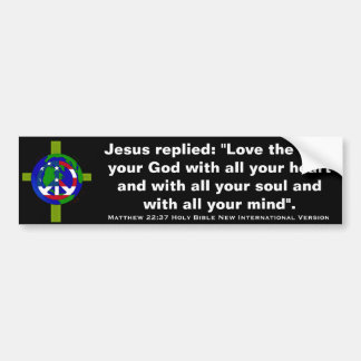 Matthew 22:37 Holy Bible New International Version Bumper Sticker