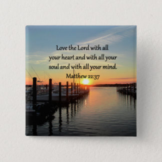 MATTHEW 22:37 SUNRISE SCRIPTURE VERSE DESIGN PINBACK BUTTON