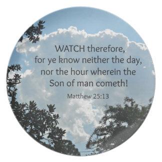 Matthew 25 13 Watch therefore for ye know Plate