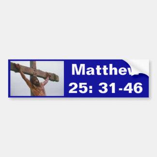 Matthew 25: 31-46 car bumper sticker