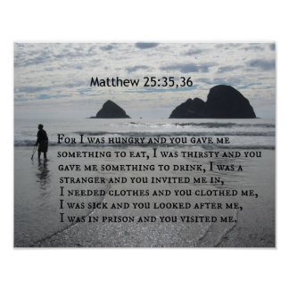 Matthew 25:35,36 For I was hungry and you gave me Poster
