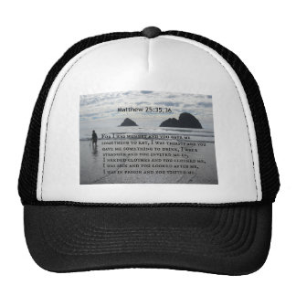 Matthew 25:35,36 For I was hungry and you gave me Trucker Hat