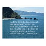 Matthew 25:40 And the King shall answer... Postcard