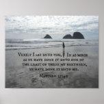 Matthew 25:40 Verily I say unto you Poster