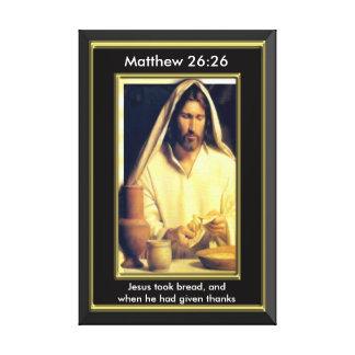 Matthew 26:26 Jesus took bread, Wrapped Canvas