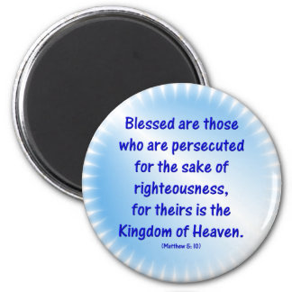 Matthew-5: 10 - BLESSED ARE THOSE WHO ARE... 2 Inch Round Magnet