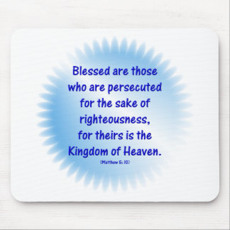 Matthew-5: 10 - BLESSED ARE THOSE WHO ARE... Mouse Pad