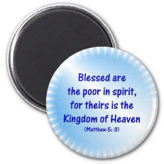 Matthew-5: 3 - Blessed are the poor in spirit.... 2 Inch Round Magnet