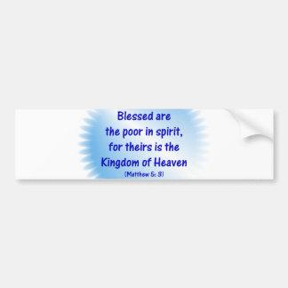 Matthew-5: 3 - Blessed are the poor in spirit.... Bumper Sticker