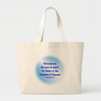 Matthew-5: 3 - Blessed are the poor in spirit.... Large Tote Bag