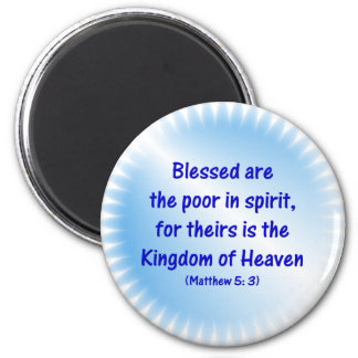 Matthew-5: 3 - Blessed are the poor in spirit.... Magnet