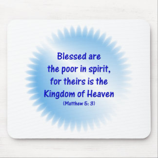 Matthew-5: 3 - Blessed are the poor in spirit.... Mouse Pad