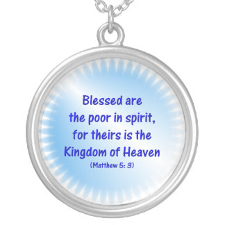 Matthew-5-3 - Blessed are the poor in spirit.... Silver Plated Necklace