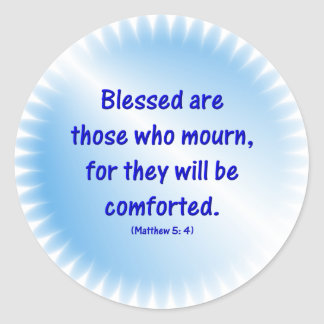 Matthew-5-4 - BLESSED ARE THOSE WHO MOURN... Classic Round Sticker