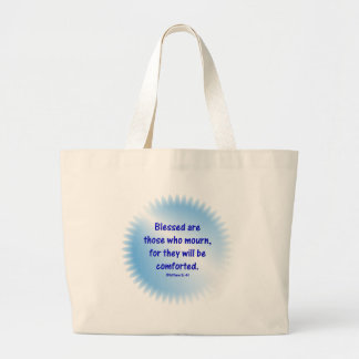 Matthew-5-4 - BLESSED ARE THOSE WHO MOURN... Large Tote Bag