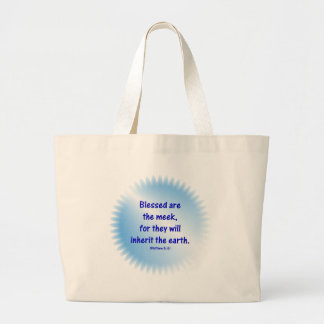 Matthew-5: 5 - BLESSED ARE THE MEEK... Large Tote Bag