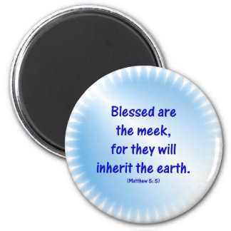 Matthew-5: 5 - BLESSED ARE THE MEEK... Magnet
