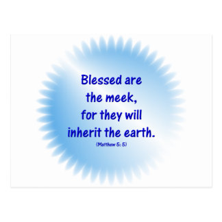 Matthew-5: 5 - BLESSED ARE THE MEEK... Postcard