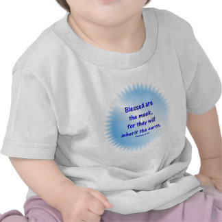 Matthew-5: 5 - BLESSED ARE THE MEEK... T Shirt