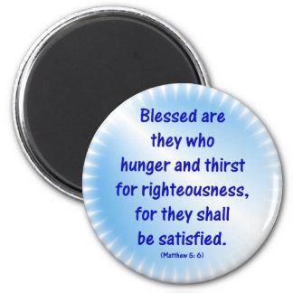 Matthew-5: 6 - BLESSED ES QUE ELLOS EL WHO TIENE H Imán Para Frigorífico